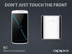 The N1 is equipped with O-Touch, a touch sensitive area on the back to control the phone without your fingers getting in the way of the display. http://en.oppo.com/n1/ #OPPON1