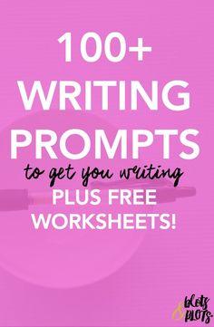 Looking for writing prompts? This article has 100+ of them for free! You'll get character inspiration, prompts to start your novel, and story starters. What more could you want? How about free worksheets to go along with it? Time to get writing! | Blots & Plots