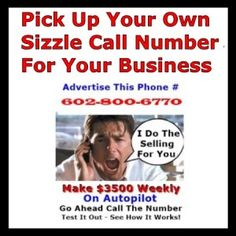 Click On The Image Above To Watch A Video Learning How I Market My Sizzle Call Number Receiving Several Calls A Week From My Blog Postings & Video Marketing & You Can Do The Same! A Phone Number Like This One BUT Yours 602-800-6770 CLICK HERE To Check Out The Program I Refer Prospects To […]