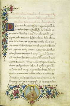 Ugolino Verino (1438-1516), Vita di Santa Chiara vergine Florence, Italy: 1496 Illuminated manuscript on parchment. 39 leaves. 21 x 13 cm. Single column of 19 lines. Textblock: 14 x 8.5 cm. Bridwell Library, Southern Methodist University, Dallas,
