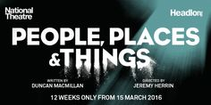 Review: A Five Star Run At The Wyndham's Theatre For People, Places & Things