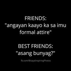 Asang bunyag? Bisaya Quotes, Tagalog Quotes, Girly Quotes, Quotable Quotes, Life Quotes, Best Friend Quotes, Best Friends, Hugot Lines, Pinoy