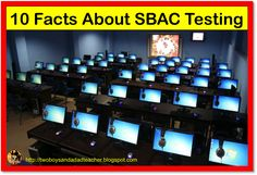 10 Facts About SBAC Testing. Read my blog entry about my students' experience with their first round of testing. Some good tips and things to watch out for!