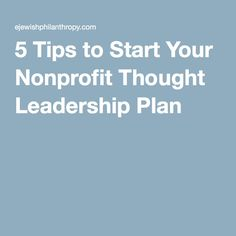 5 Tips to Start Your Nonprofit Thought Leadership Plan