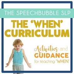 WHEN Curriculum is great for your kindergarten, first, second and third grade speech therapy students!  Are your special education students struggling with WHEN questions?  Look no further than this easy, low prep printable resource! #SLP #SPED #classroom #printable #TpT #ideas #activities #readings