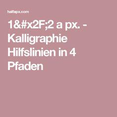 1/2 a px. - Kalligraphie Hilfslinien in 4 Pfaden