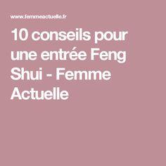 10 conseils pour une entrée Feng Shui - Femme Actuelle                                                                                                                                                                                 Plus