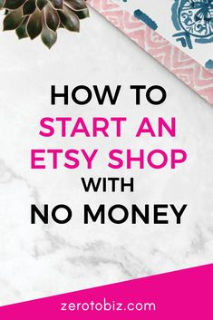 How to Start an Etsy Shop with No Money