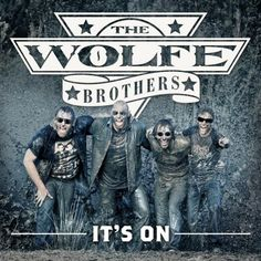 #Wolfe Brothers, 'It's On' and ItsCountry! The Wolfe Brothers tour dates and joining Lee #Kernaghan on the 2013 Beautiful Noise Tour - See article for gigs.
