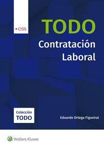 Todo contratación laboral : 2016 / Eduardo Ortega Figueiral. Wolters Kluwer España, 2016