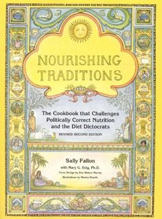 Nourishing Traditions:  The Cookbook that Challenges Politically Correct Nutrition and the Diet Dictocrats by Sally Fallon, http://www.amazon.com/dp/0967089735/ref=cm_sw_r_pi_dp_k-geqb0DEMTM2