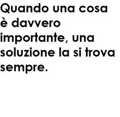 la soluzione c'è sempre Wise Quotes, Wise Sayings, Healthy Words, Hello Beautiful, More Than Words, Pills, Positive Quotes, Einstein, Positivity