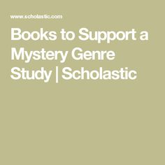Books to Support a Mystery Genre Study   Scholastic