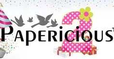 Hello and welcome to our very first post of March! This is a very special month at Papericious as it was in March that Papericious was laun...