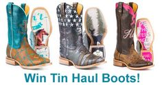 Win your choice of Tin Haul Boots in September. (up to $325 in value) We Love our Fans!