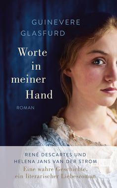 Guinevere Glasfurd:  Worte in meiner Hand (List Verlag) #Bücher #lesen #Descartes #Philosophie #Literatur