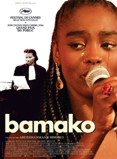 Bamako Film puts the World Bank on Trial and Wins Grand Prix, Critique Cinema, Festival Cinema, Office Movie, Recent Movies, Internet Movies, How To Influence People, Civil Society, Blu Ray