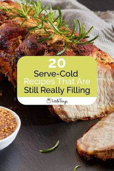 20 Serve-Cold Recipes That Are Still Really Filling: Keep cool and skip the oven altogether with these easy and delicious recipes that won't heat up the house.