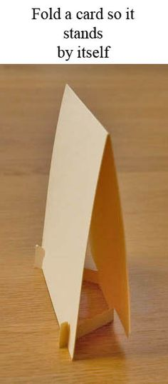 Fold a card so it stands by itself!