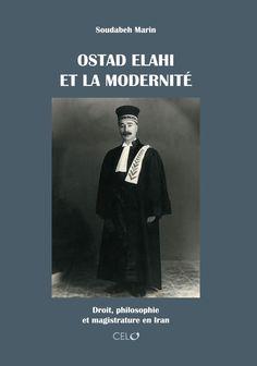 Ostad #Elahi et la modernité. #Droit, philosophie et magistrature en #Iran (Volume 2), par Soudabeh Marin