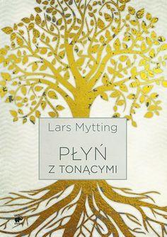 """Lars Mytting, """"Płyń z tonącymi"""", przeł. Karolina Drozdowska, Smak Słowa, Sopot 2016. 470 stron"""
