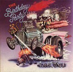 "The Birthday Party Junkyard Lp 1982 (cover art: Ed ""Big Daddy"" Roth) Cd Cover, Cover Art, Album Covers, Ed Roth Art, Dark Wave, Rat Fink, Big Daddy, Lp Vinyl, Vinyl Records"