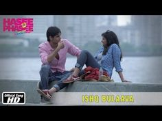▶ Ishq Bulaava - Official Song - Hasee Toh Phasee - Parineeti Chopra, Sidharth Malhotra - YouTube