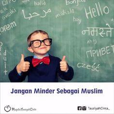 :. Jangan Minder Sebagai Muslim . Tidak ada alasan minder untuk kita sebagai muslim. Kebanggan kita sebagai muslim bukan cuman isapan jempol mestinya kita teruskan dengan bersyukur kita dilahirkan dan tetap dalam keadaan muslim sampai sekarang. Berikut ini bukti nyata kalau kita harus bangga dan bersyukur sebagai muslim. . Pertama: Islam sebagai agama sempurna. Allah SWT berfirman: Pada hari ini telah Kusempurnakan untuk kamu agamamu dan telah Ku-cukupkan kepadamu nikmat-Ku dan telah…