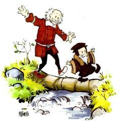 I Love Calvin and Hobbs...here we see the Real John Calvin and Thomas Hobbs