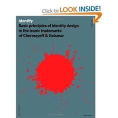 Identify: Basic Principles of Identity Design in the Iconic Trademarks of Chermayeff & Geismar: Amazon.ca: Tom Geismar, Sagi Haviv, Ivan Chermayeff: Books
