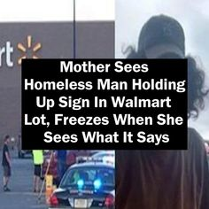 Mother Sees Homeless Man Holding Up Sign In Walmart Lot, Freezes When She Sees What It Says