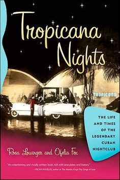The tale of the Cuban nightclub, the original Tropicana. Tia Ofelia's story!