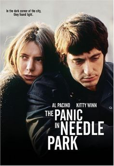 "The Panic in Needle Park (1971) dir. by Jerry Schatzburg.This movie is a stark portrayal of life among a group of heroin addicts who hang out in ""Needle Park"" in New York City."