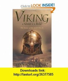 Odinns Child The Heroes of the North Live On (Viking Trilogy) (No. 1) (9780330426732) Tim Severin , ISBN-10: 0330426737  , ISBN-13: 978-0330426732 ,  , tutorials , pdf , ebook , torrent , downloads , rapidshare , filesonic , hotfile , megaupload , fileserve