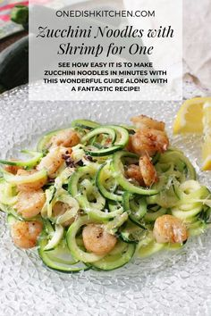 See how easy it is to make zucchini noodles in minutes with this wonderful guide along with a fantastic recipe featuring zucchini noodles tossed with garlic, butter, Parmesan cheese, and shrimp. This single serving recipe can be ready and on your table in minutes. Low carb and delicious!