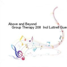 Above and Beyond  Group Therapy 208  Incl Luttrell Guestmix-SAT-11-18-2016-TALiON