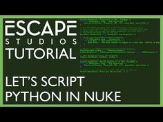 Lets script Python in NUKE! - Escape Studios Free Tutorial - YouTube