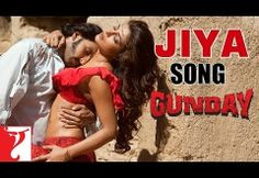 Jiya Video Song Gunday | Ranveer Singh, Priyanka Chopra