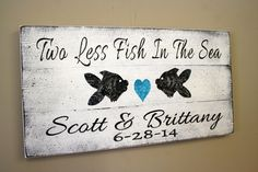 Two Less Fish In The Sea Pallet Sign Beach Wedding