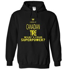 I work at CANADIAN TIRE - super power - #gifts for guys #thank you gift. HURRY => https://www.sunfrog.com/Funny/I-work-at-CANADIAN-TIRE--super-power-4036-Black-4283837-Hoodie.html?68278