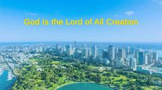 """Almighty God's Word """"God Is the Lord of All Creation"""" 