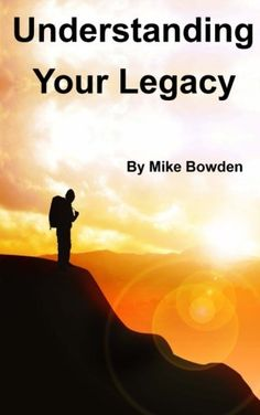 Understanding Your Legacy by Mr Mike Bowden http://www.amazon.co.uk/dp/1523676205/ref=cm_sw_r_pi_dp_i94Pwb0K5NX5T