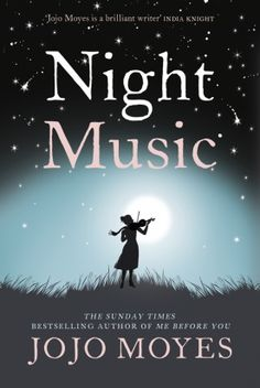 {WANT TO READ} Night Music by JoJo Moyes // a book by favourite author