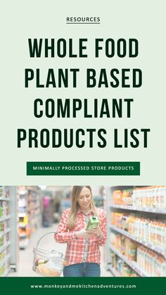 Whole Food Plant Based Compliant Product List - Monkey and Me Kitchen Adventures We've gathered a Whole Food Plant Based Compliant Products List that includes an expanding catalog of brands and products that are minimally processed. Plant Based Foods List, Plant Based Meal Planning, Plant Based Whole Foods, Plant Based Milk, Plant Based Eating, Plant Based Recipes, Raw Almond Butter, Organic Peanut Butter, Sprouted Whole Grain Bread