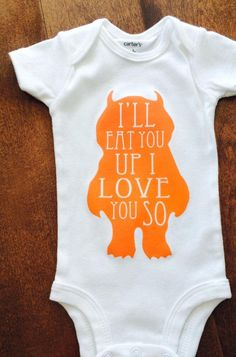 """Where the Wild Things Are """"Ill Eat You Up, I Love You So"""" Baby Onesie - 5 Colors To Choose From! - http://www.babies-clothes.info/where-the-wild-things-are-ill-eat-you-up-i-love-you-so-baby-onesie-5-colors-to-choose-from.html"""