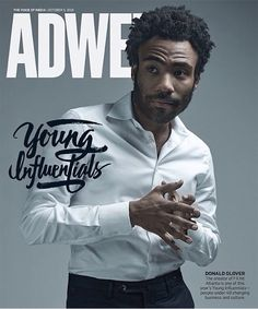 """forever-childish: """"Donald Glover is Featured on Ad Week's Cover For Young Influentials Under 40 Who Are Shaping The Industry """"In the writers room, I kept repeating, 'It's OK if we get canceled in the first year. Atlanta Series, Donald Glover, Childish Gambino, Renaissance Men, Motown, Man Crush, So Little Time, Pretty Boys, Comedians"""