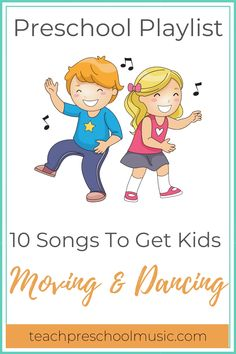 10 Songs to Get Moving & Dancing: A Preschool Playlist