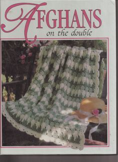 Afghans on the Double Crochet Patterns Using Double Strand Yarn 52 Patterns