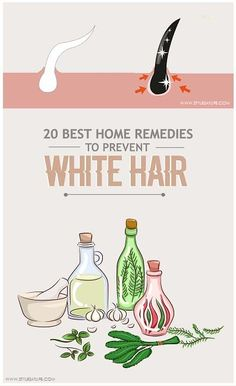 20 Best Home Remedies To Reduce White Hair Treatment.