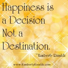 It's not a destination or a journey, it's a decision!   Consider a consultation if you're ready to make the decision.  www.kimberlyrinaldi.com
